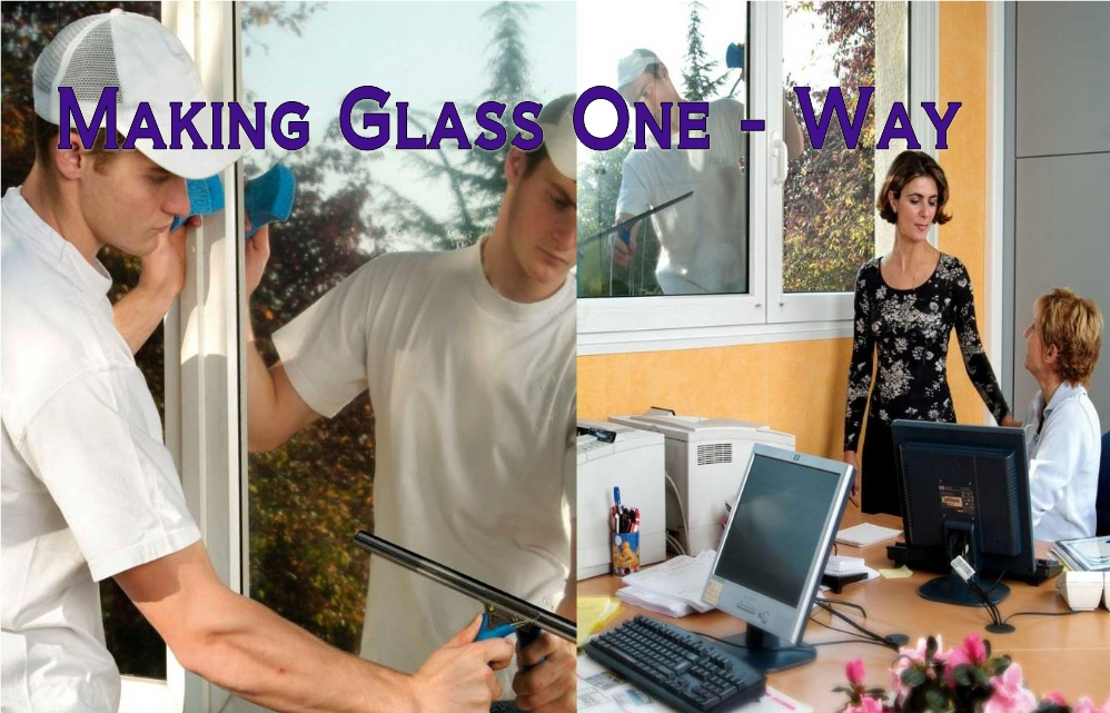 Making Glass One-way